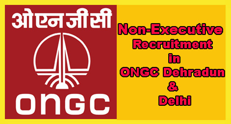 Non-executive-Recruitment-in-ONGC-Dehradun & Delhi