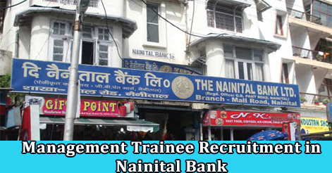 Management Trainee Recruitment in Nainital Bank