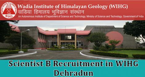 Scientist B Recruitment in WIHG Dehradun