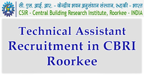 Technical Assistant Recruitment in CBRI Roorkee