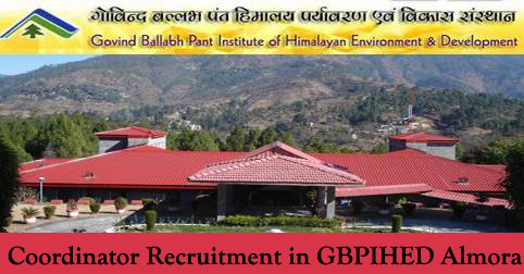 Coordinator Vacancy in GBPIHED Almora