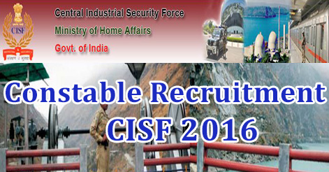 Constable Recruitment in CISF 2016