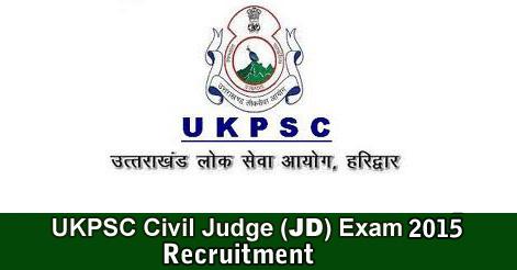 UKPSC Civil Judge (JD) Exam 2015 Recruitment