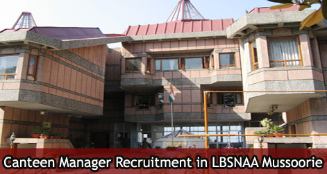 Canteen Manager Recruitment in LBSNAA Mussoorie