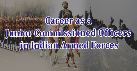 Career as a Junior Commissioned Officers (JCOs) in Indian Armed Forces