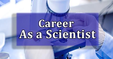 Career as a Scientist