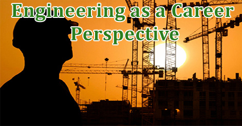 Engineering as a Career Perspective