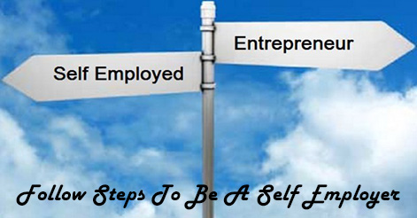 How To Be A Self Employed or Entrepreneur
