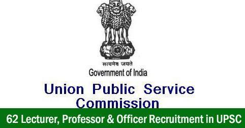 Lecturer, Professor & Officer Recruitment in UPSC