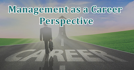 Management as a Career PerspectiveManagement as a Career Perspective