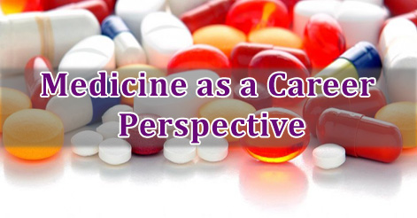 Medicine as a Career Perspective