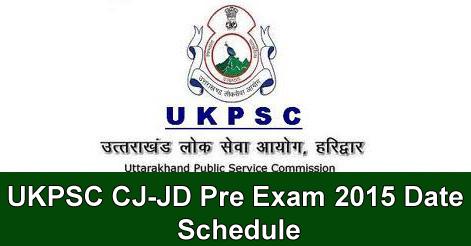 UKPSC CJ-JD Pre Exam 2015 Date Schedule