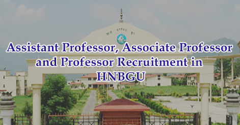 Assistant Professor, Associate Professor and Professor Recruitment in HNBGU