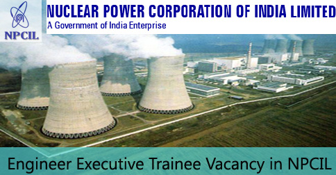 Engineer Executive Trainee Vacancy in NPCIL