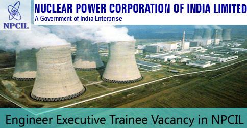 Engineer Executive Trainee Vacancy in NPCIL