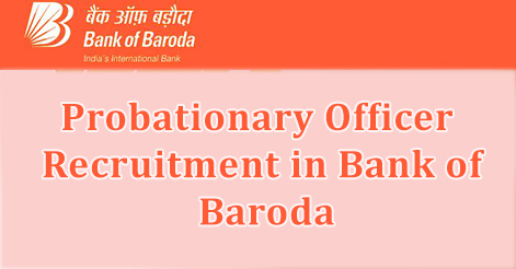 Probationary Officer Recruitment in Bank of Baroda
