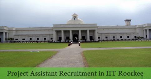 Project Assistant Recruitment in IIT Roorkee