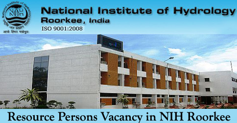 Resource Persons Vacancy in NIH Roorkee