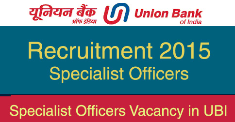 Specialist Officers Recruitment in UBI