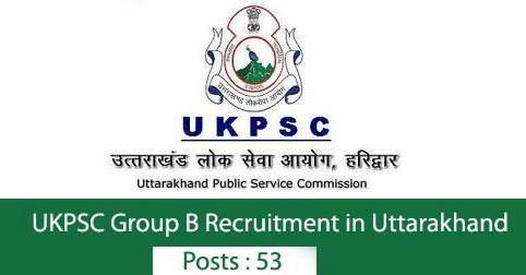 UKPSC Group B (समूह ख) Vacancies in Uttarakhand