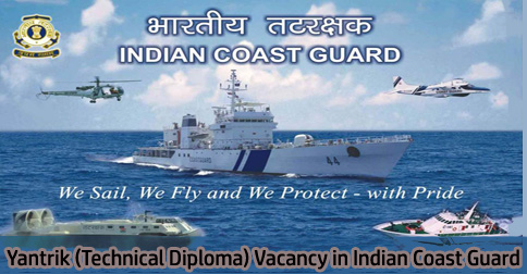 Yantrik (Technical Diploma) Vacancy in Indian Coast Guard