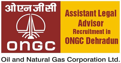 Assistant Legal Advisor Recruitment in ONGC Dehradun
