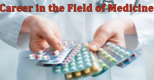 Career in the Field of Medicine