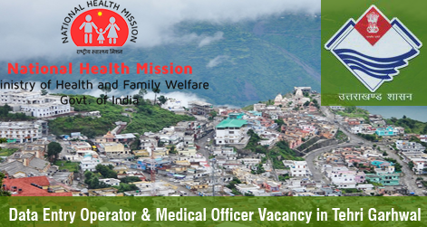 Data Entry Operator & Medical Officer Vacancy in Tehri