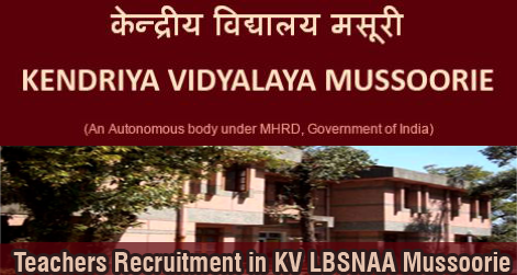 Teachers Recruitment in KV LBSNAA Mussoorie