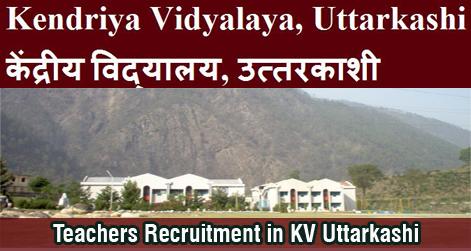Teachers Recruitment in KV Uttarkashi