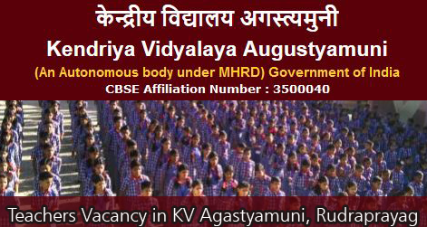 Teachers Vacancy in KV Agastyamuni, Rudraprayag