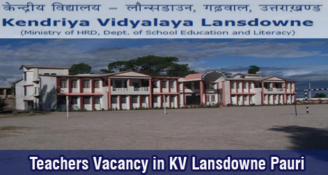 Teachers-Vacancy-in-KV-Lansdowne-Pauri
