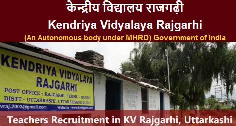 Teachers Vacancy in KV Rajgarhi, Uttarkashi