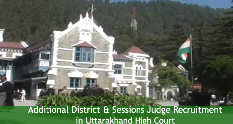 Additional District Sessions Judge Vacancy in Uttarakhand High Court