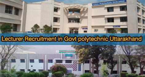 Lecturer Recruitment Govt Polytechnics Uttarakhand
