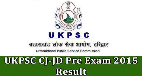 UKPSC CJ-JD Pre Exam 2015 Result