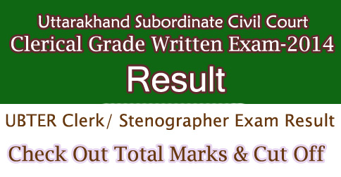 Uttarakhand Court Clerk Stenographer Written Exam 2014 Result
