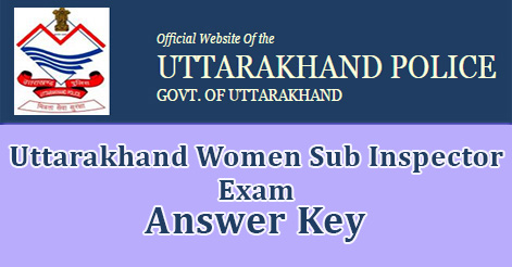 Uttarakhand Women Sub Inspector Exam Answer Key