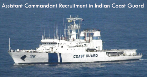 Assistant Commandant Recruitment in Indian Coast Guard