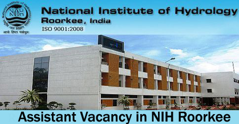 Assistant Recruitment in NIH Roorkee