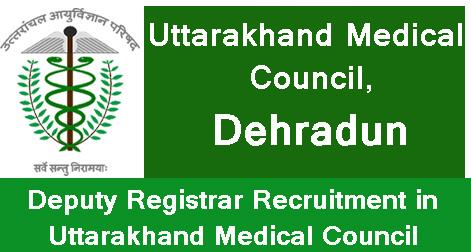 Deputy Registrar Recruitment in Uttarakhand Medical Council