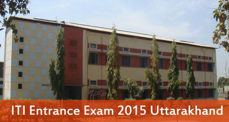 ITI Entrance Exam 2015 Uttarakhand