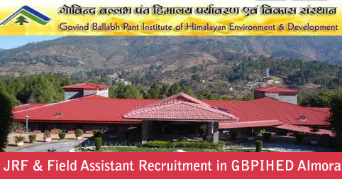 JRF & Field Assistant Recruitment in GBPIHED Almora