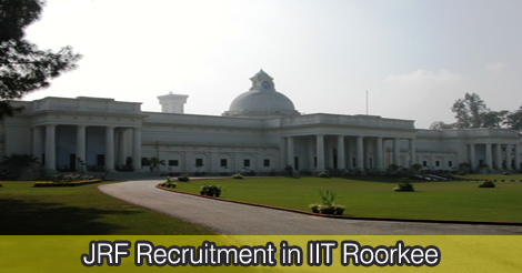 JRF Recruitment in IIT Roorkee