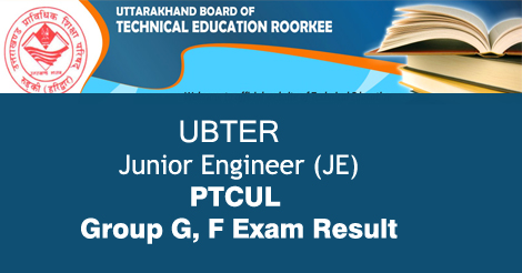 Junior Engineer PTCUL Group G, F Exam Result