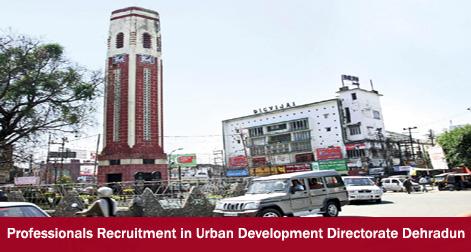 Professionals Recruitment in Urban Development Directorate Dehradun