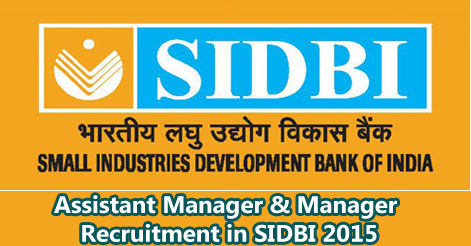 Assistant Manager & Manager Recruitment in SIDBI