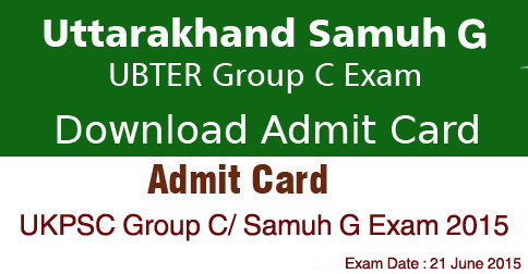 Download UKPSC Group C Samuh G Exam Admit Card