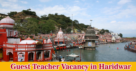 Guest Teacher Vacancy in Haridwar