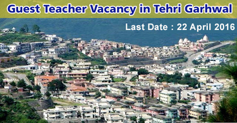 Guest-Teacher-Vacancy-in-Tehri-Garhwal 2016